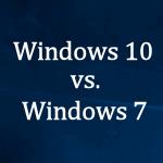Windows 10 vs. Windows 7 – porównanie systemów