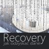 Odzyskiwanie danych  – poradnik przywracania plików i partycji.