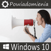 Personalizacja powiadomień w Windows 10