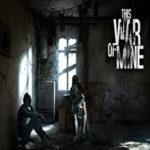 This war of mine – nowe rozdanie